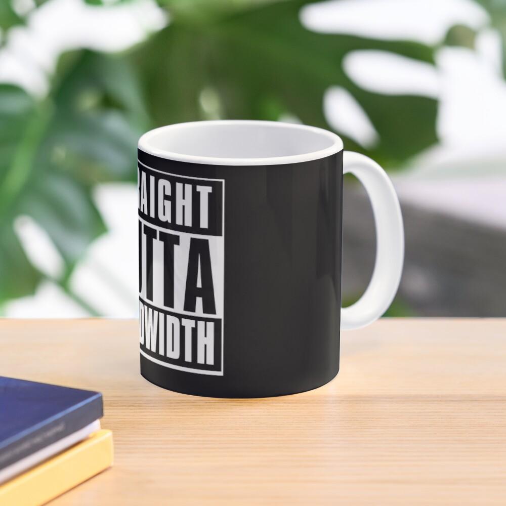 Straight Outta Bandwidth  Mug