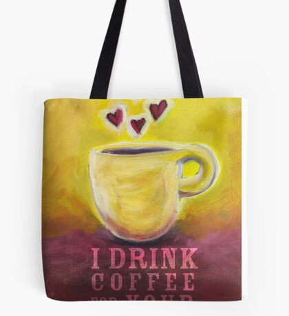 What my Coffee says to me -  June 3, 2012 Tote Bag
