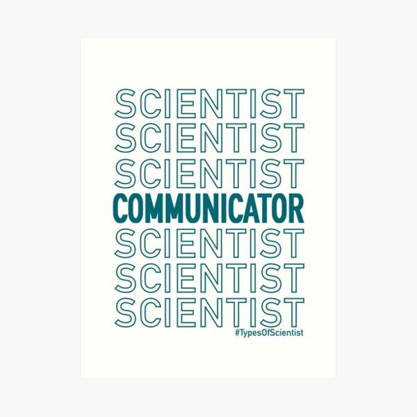 Science Communicator Art Print