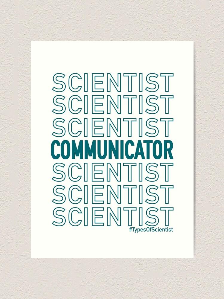 Alternate view of Science Communicator Art Print
