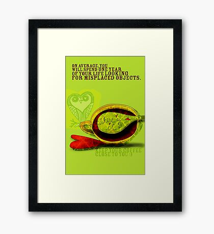 What my Coffee says to me -  November 13, 2012 Framed Print