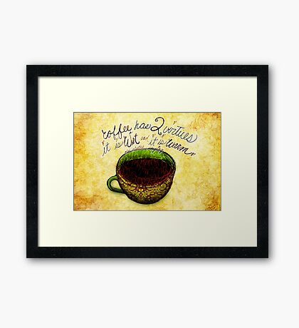 What my Coffee says to me -  November 12, 2012 Framed Print