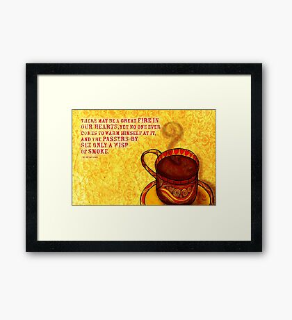 What my Coffee says to me -  September 22, 2012 Framed Print