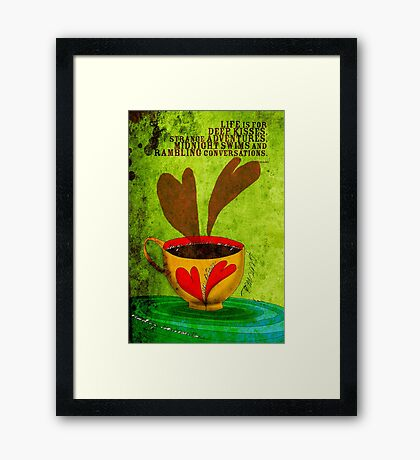 What my Coffee says to me -  September 2, 2012 Framed Print