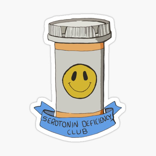 Serotonin Deficiency Club  Sticker