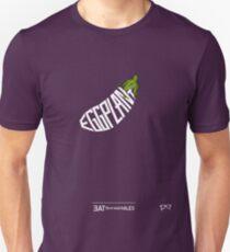 EGGPLANT - - - - - - EAT YOUR VEGETABLES  T-Shirt