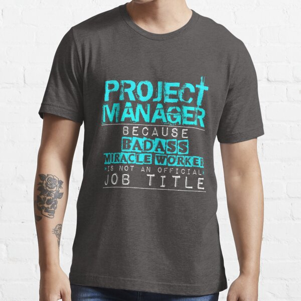 Project Manager Essential T-Shirt