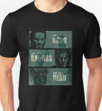 THE GOOD, THE BADASS, AND THE DEAD ! T-Shirt