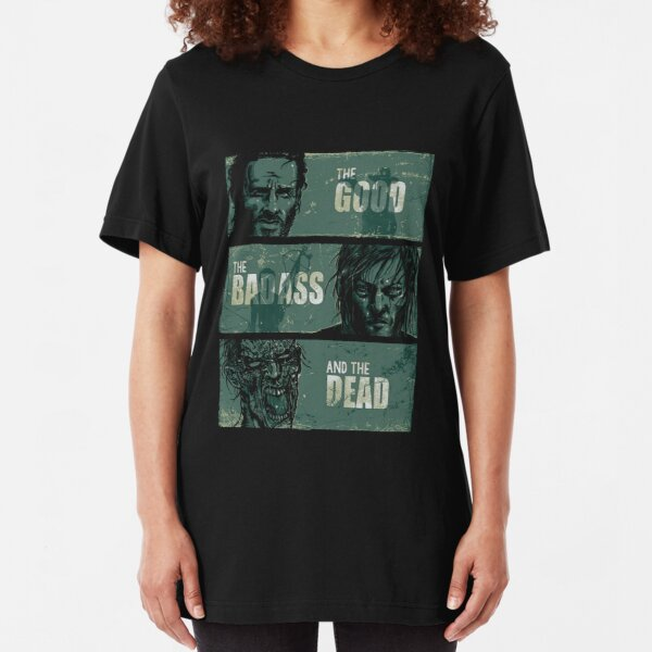 THE GOOD, THE BADASS, AND THE DEAD ! Slim Fit T-Shirt