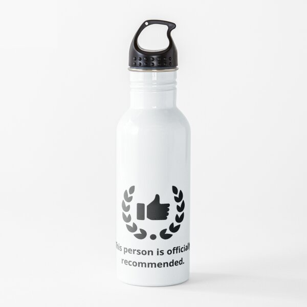 I recommend this person. Water Bottle
