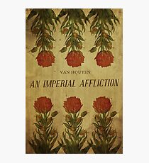 An Imperial Affliction Photographic Print