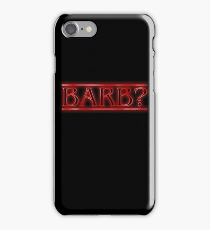Barb? iPhone Case/Skin