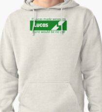 If Lucas Made Weapons, There Would Be No War Pullover Hoodie