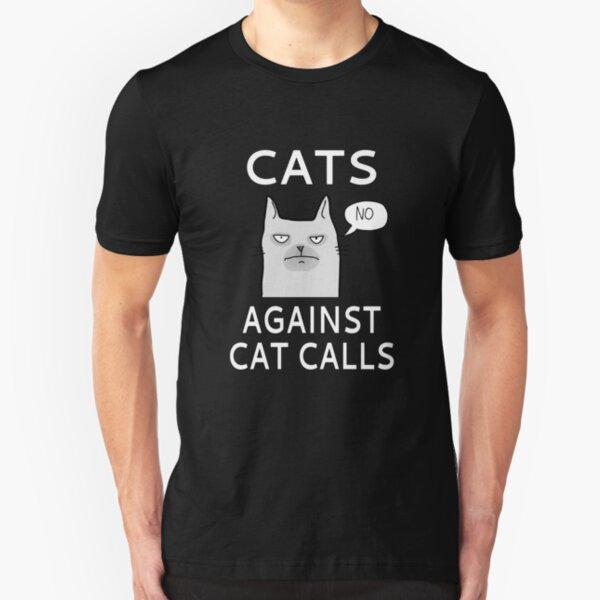 Cats Against Cat Calls Slim Fit T-Shirt