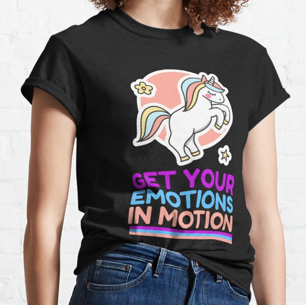 GET YOUR EMOTIONS IN MOTION Classic T-Shirt