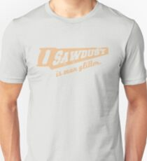 Sawdust is Man Glitter Woodworking humour T-Shirt