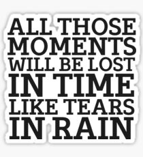 Tears In Rain Blade Runner Cool Quote Movie Sci Fi Sticker