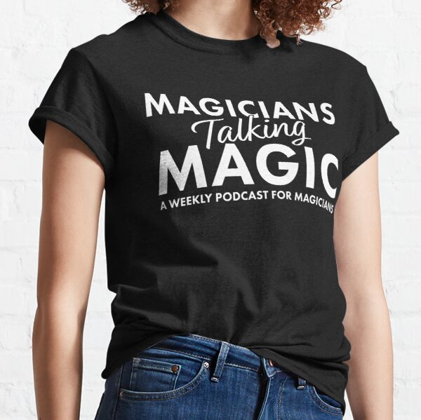 Magicians Talking Magic Podcast Classic T-Shirt