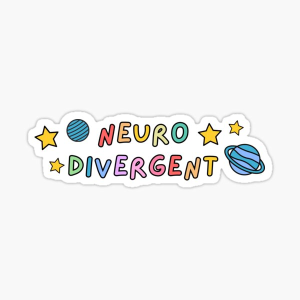 Neurodivergent Sticker