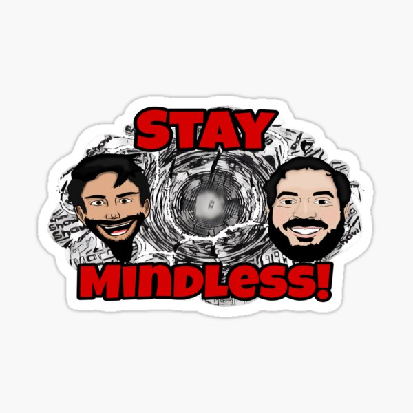 Black and White Stay Mindless Sticker