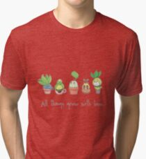 ALL THINGS GROW WITH LOVE Tri-blend T-Shirt