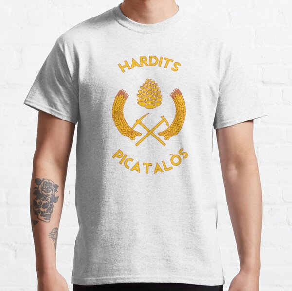 Hardits picatalos ! T-shirt classique