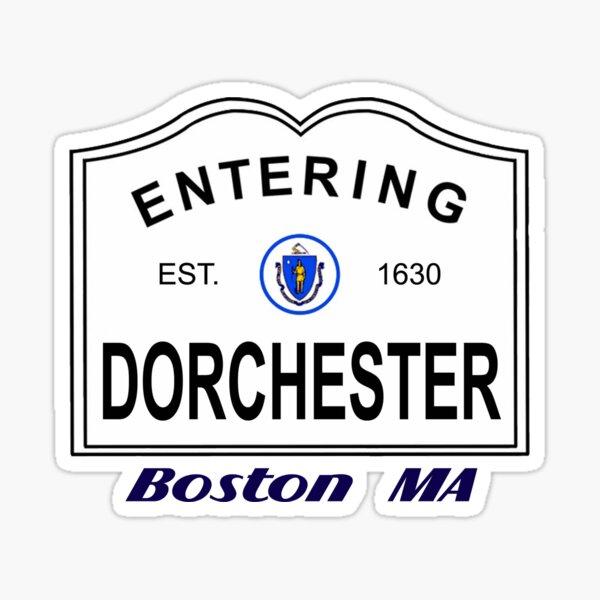 Dorchester - Boston MA Sticker