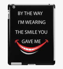 Smile quote and saying iPad Case/Skin