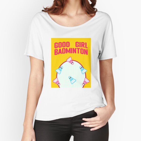 Good Girl Badminton - Let's Play Relaxed Fit T-Shirt