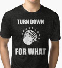 Turn Down 4 WHAT Tri-blend T-Shirt