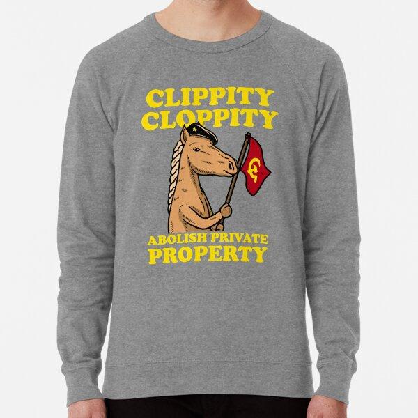 Clippity Cloppity Abolish Private Property Lightweight Sweatshirt
