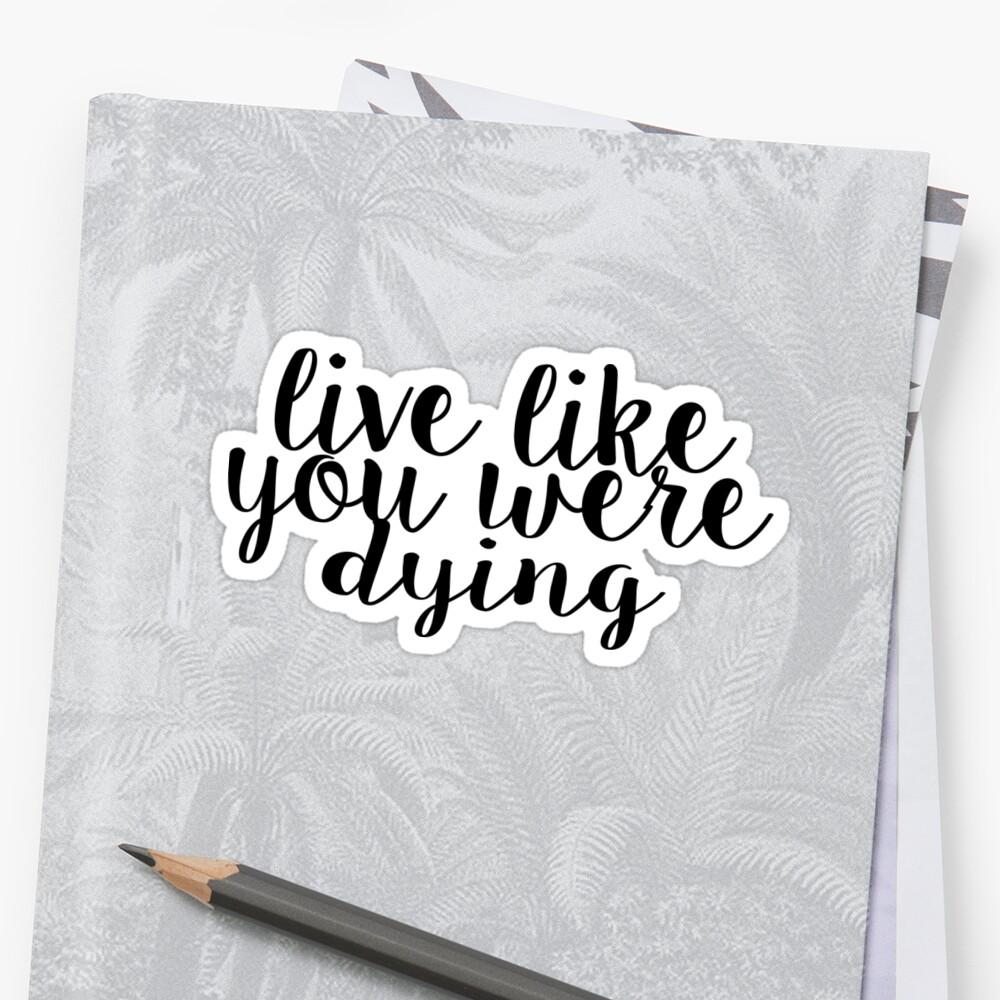 Lebe, als würdest du sterben Sticker