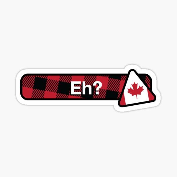 Canada, Eh? Sticker