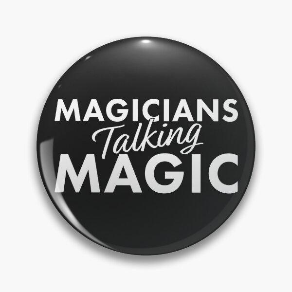 Magicians Talking Magic Button Pin