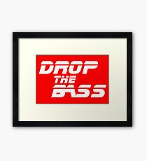 DJ quote: DROP THE BASS Framed Print