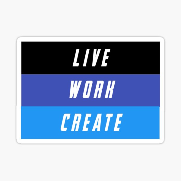 Live work create Sticker
