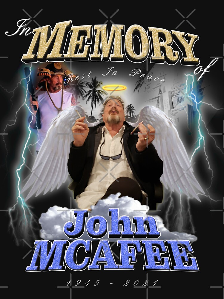 Rest in Peace John McAfee by 1337h4cker