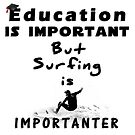 Surfing is importanter by Dave  Gosling Photography