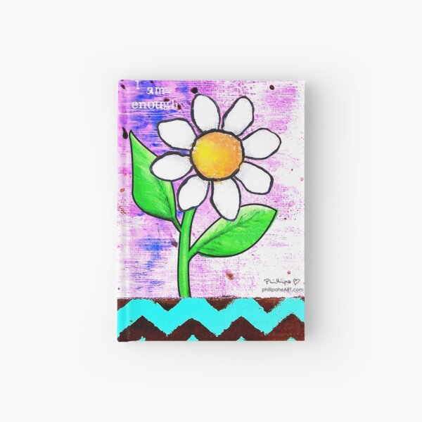 """""""I Am Enough"""" Original design by PhillipaheART Hardcover Journal"""