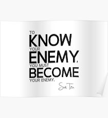 know your enemy - sun tzu Poster