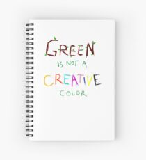 green is not a creative color (DHMIS) Spiral Notebook