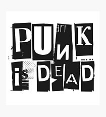 Punk Is Dead Funny Quote Sarcastic Ironic Cool Music Photographic Print