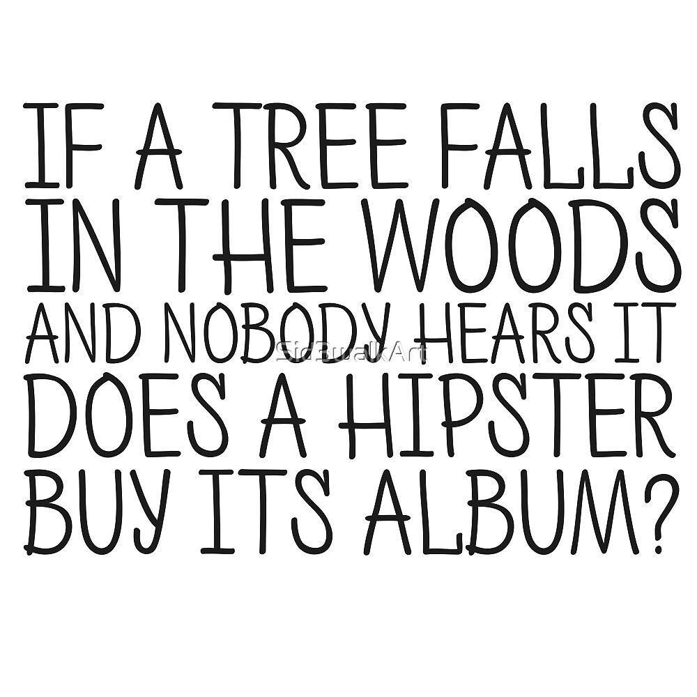 Funny Hipster Quote Humor Cool Sarcastic by Sid3walkArt