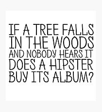 Funny Hipster Quote Humor Cool Sarcastic Photographic Print