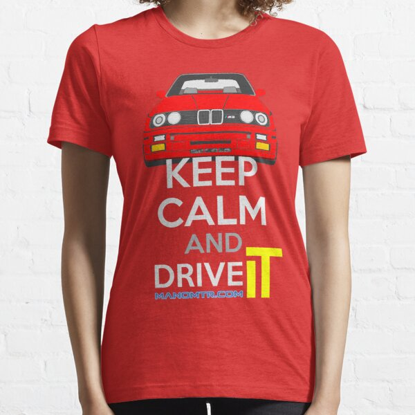 Keep Calm and Drive IT - cod. M3E30 Essential T-Shirt