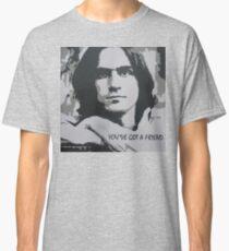 You've Got a Friend Classic T-Shirt