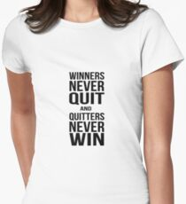 Quote - Winners Never Quit Womens Fitted T-Shirt
