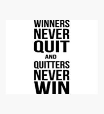 Quote - Winners Never Quit Photographic Print