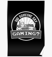 Did SOMEONE Say GAMING? Poster