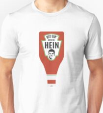 Hit Em With The Hein  Unisex T-Shirt